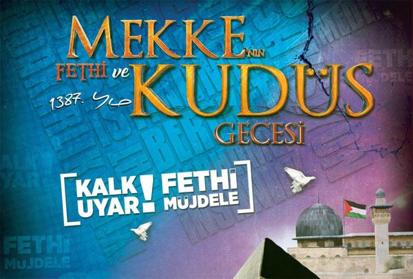 Mekke'nin Fethi ve Kudüs Gecemize Bekliyoruz